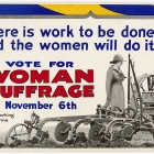 """Vote for Woman Suffrage, November 6th, there is work to be done and the women will do it"""