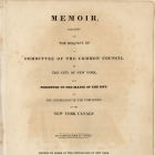 Memoir, Prepared at the Request of a Committee of the Common Council of the City of New York, and Presented to the Mayor of the City, at the Celebration of the Completion of the New York Canals